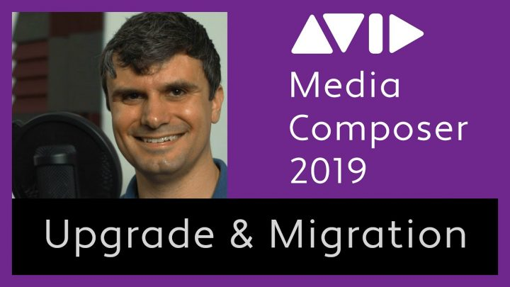 Avid Media Composer 2019 Upgrade and Project Migration Tutorial