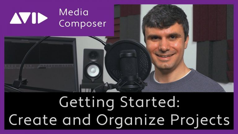 Avid Media Composer – Getting Started – Create and Organize Projects