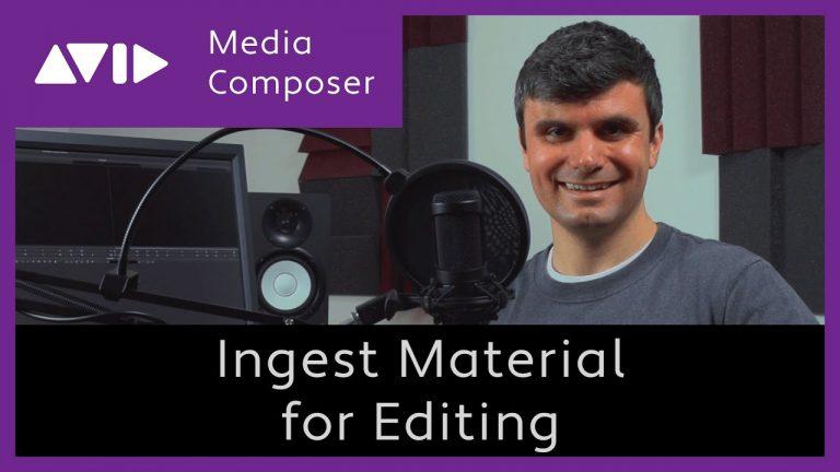 Avid Media Composer – Ingest Material for Editing – Tutorial