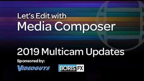 Let's Edit with Media Composer – 2019 Multicam Updates