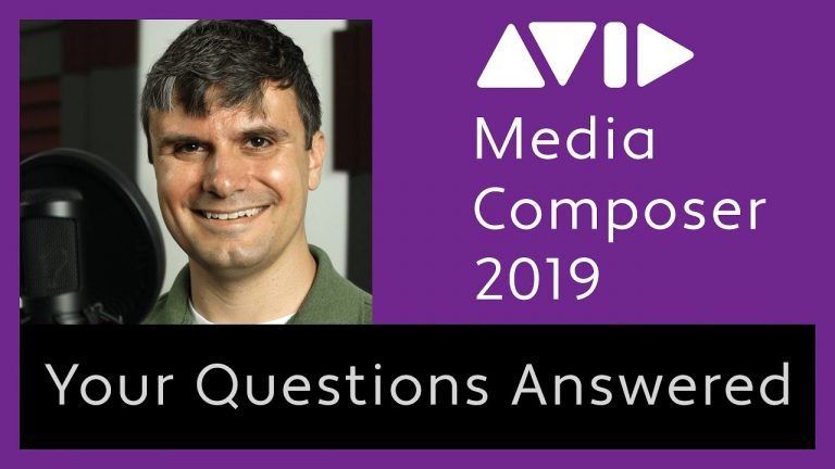 Avid Media Composer 2019 – Your Questions Answered