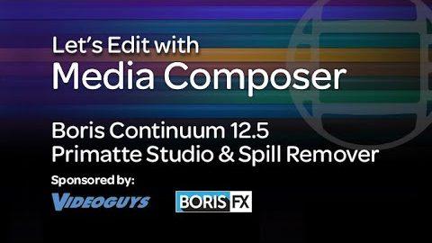 Let's Edit with Media Composer – Continuum Primatte Studio & Spill Remover