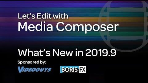 Let's Edit with Media Composer - What's New in 2019.9