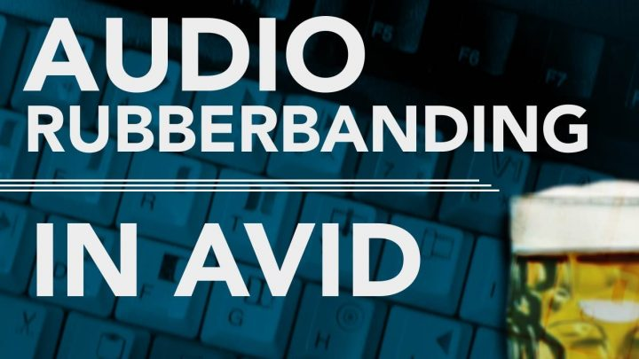 Audio Rubberbanding in AVID