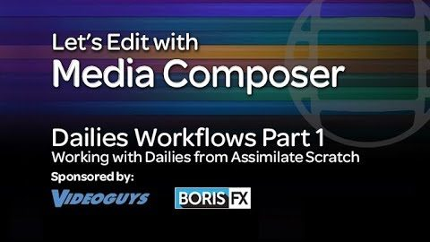 Let's Edit with Media Composer – Dailies Workflows Part 1 – Assimilate Scratch