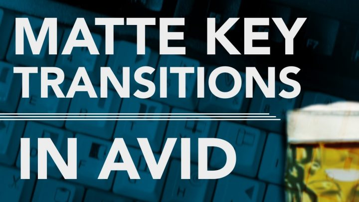 Matte Key Transitions in AVID! Free Download!