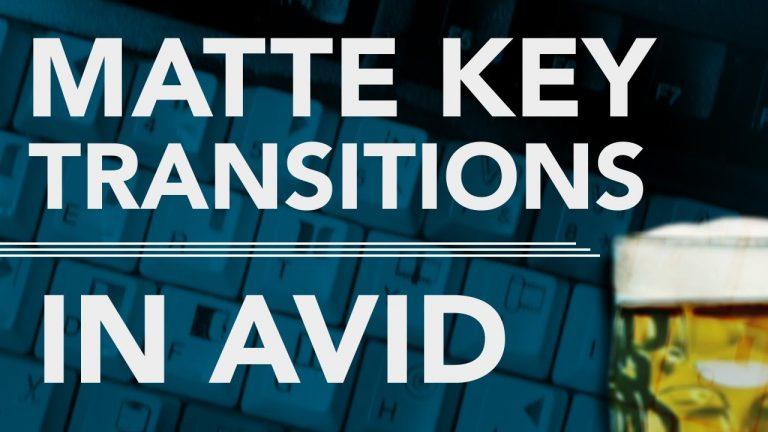 Matte Key Transitions in AVID! Free Download!