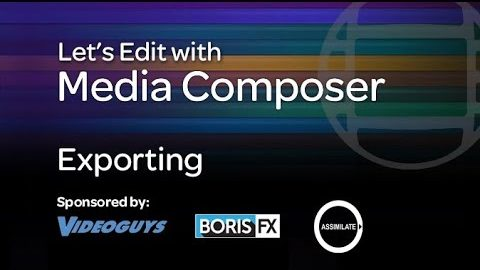 Let's Edit with Media Composer – Exporting