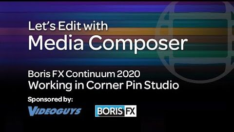 Let's Edit with Media Composer – What's New in Continuum 2020 Part 1 – Corner Pin Studio