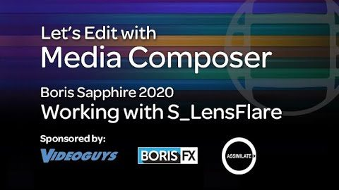 Let's Edit with Media Composer – Working with Sapphire's S_LensFlare