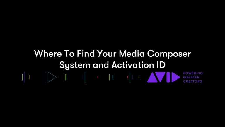 Where To Find Your Media Composer System and Activation ID