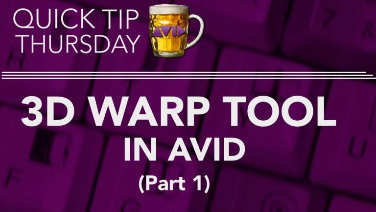3D Warp Tool in AVID – Part-1