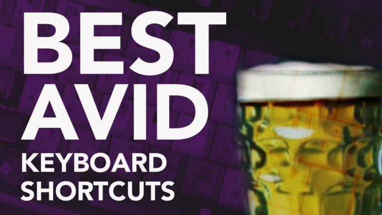 Best Avid Keyboard Shortcuts – 2021