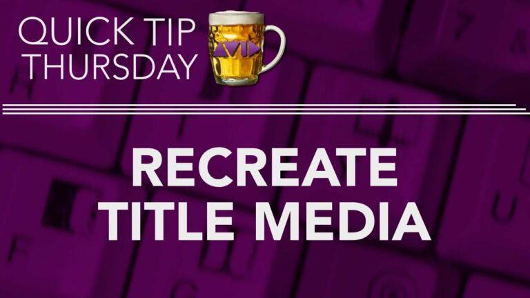 Recreate Title Media in AVID