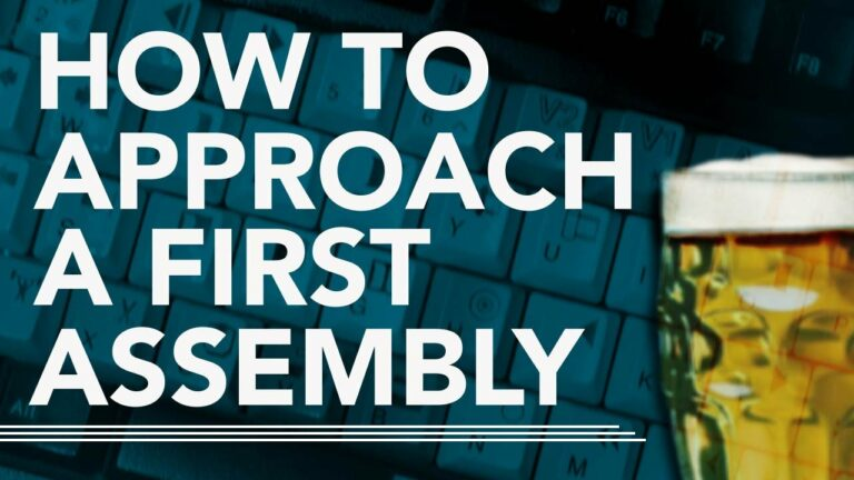 How To Approach A First Assembly