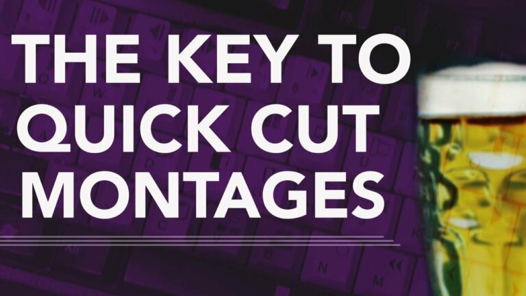 The Key To Quick Cut Montages