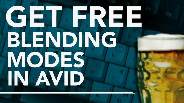 Get Free Blending Modes For Avid!