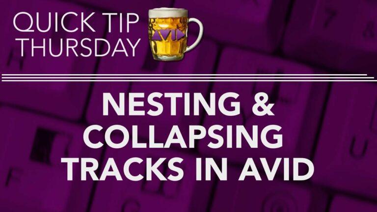 Nesting & Collapsing Tracks in Avid
